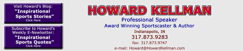 Howard Kellman - Professional Speaker, Award Winning Sportscaster, and Author